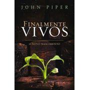Livro - Finalmente vivos - John Piper
