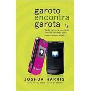 Livro - Garoto encontra garota - Joshua Harris