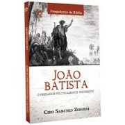 Livro - João Batista o pregador politicamente correto - Ciro Sanches