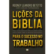 Livro - Lições da biblia para sucesso no trabalho - Rodney Leandro Betetto
