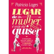 Livro - Lugar de mulher é onde ela quiser - Patricia Lage