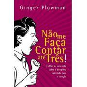 Livro - Não Faça contar ate tres! - Ginger Hubbard