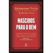 Livro - Nascidos para o bem - Desmond Tutu
