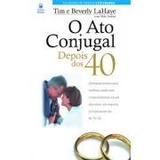 Livro - O ato conjugal depois dos 40 - Tim e Beverly