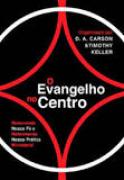 Livro - O Evangelho no Centro - D.A Carson/Timonthy