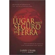 Livro - O lugar mais seguro da terra - Larry Crabb