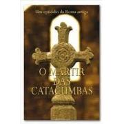 Livro - O martir das catacumbas -