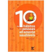 Livro - Os 10 habitos das pessoas altamente saudaveis - Walt Larimore