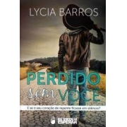 Livro - Perdido sem você - Lycia Barros
