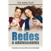 Livro - Redes e adolescentes - Dra Kathy Koch