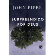 Livro - Surpreendido por Deus - John Piper