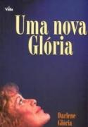 Livro - Uma nova Gloria - Darlene Gloria
