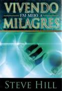 Livro - Vivendo em meio a milagres - Steve Hill