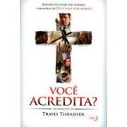 Livro - Você Acredita? - Travis Thrasher