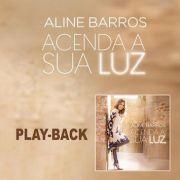 PB - Aline Barros - Acenda a sua luz (playback)