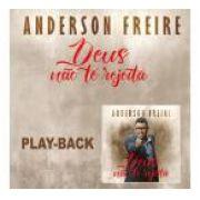 PB - Anderson Freire - Deus não te rejeita (playback)