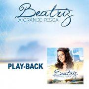 PB - Beatriz - A grande pesca (playback)