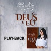 PB - Beatriz - Deus e eu (playback)