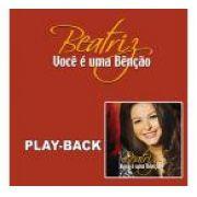 PB - Beatriz - Voce e uma benção (playback)
