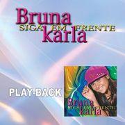 PB - Bruna Karla - Siga em frente (playback)