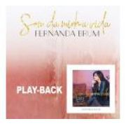 PB - Fernanda Brum - Som da Minha vida (playback)