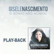 PB - Gisele Nascimento - O Sonho nao acabou (playback)
