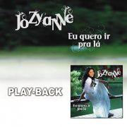 PB - Jozyanne - Eu quero ir la  (playback)