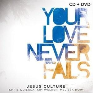 CD+DVD - Jesus Culture - Your Love Never Fails