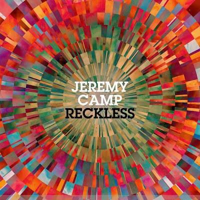 CD - Jeremy Camp - Reckless