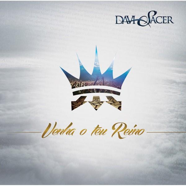 CD - Davi Sacer - Venha o teu reino
