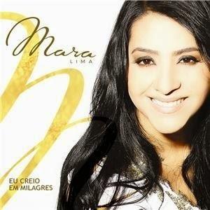 CD - Mara Lima - Eu Creio Em Milagres