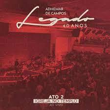 CD - Adhemar de Campos Legado - 40 anos ato 2