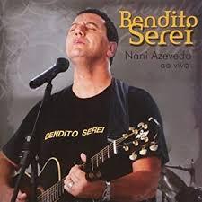 CD - Nani Azevedo - Bendito Serei
