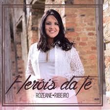 CD - Rozeane Ribeiro - Herois da fe