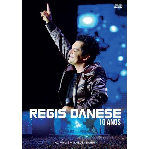 DVD - Regis Danese - 10 Anos Ilheus
