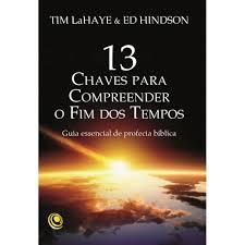 Livro - 13 Chaves para compreender o fim dos tempos - Tim Lahaye e Ed Hindson