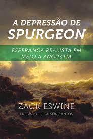 Livro - A depressao de Spurgeon - Zack Eswine