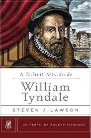 Livro - A dificil Missão de William Tyndale
