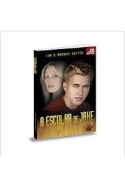 Livro - A escolha de Jake - Jim e Rachel