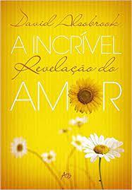 Livro - A incrivel revelação do amor - David