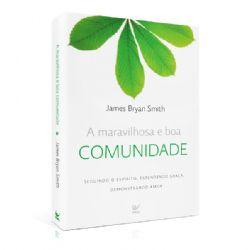 Livro - A maravilhosa e boa comunidade - James Bryan
