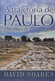 Livro - A trajetória de Paulo - David Soares