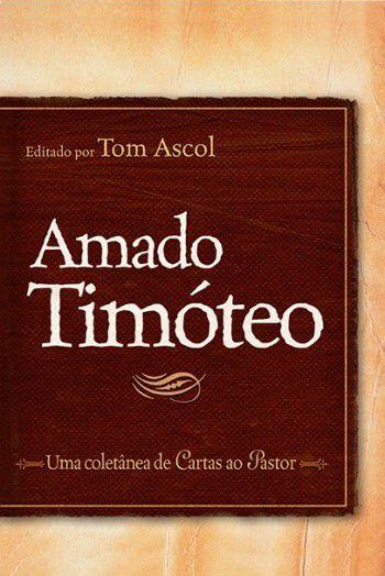 Livro - Amado Timoteo - Tom Ascol