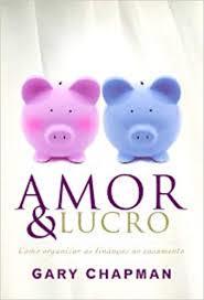 Livro - Amor e Lucro - Gary Chapman