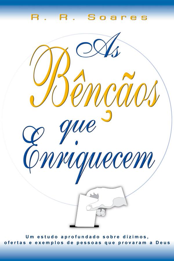 Livro - As bençãos que enriquecem - R.R Soares