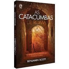 Livro - As catacumbas de roma - Benjamin Scott