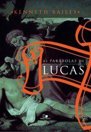 Livro - As Parabolas de Lucas - Kenneth Bailey