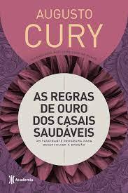Livro - As regras de ouro dos casais saudaveis - Augusto Cry