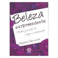 Livro - Beleza surpreendente - Heather Gemmen