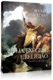 Livro - Biblia,Exegese e Religiao - Adolfo D.Roitman
